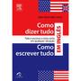 Livro - Como Dizer Tudo, Como Escrever Tudo Em Inglês #