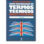 Novo Dicionario De Termos Técnicos Inglês - Português
