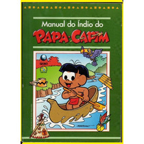 Manual Do Indio Do Papa-capim - Editora Globo