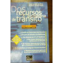 Dos Recursos Em Matéria De Trânsito - José Geraldo Da Silva