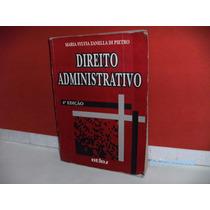 Livro Direito Administrativo 4ª Edição Mª Sylvia Zanella Pie
