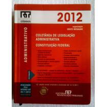 Coletanea De Legislaçao Administrativa Const Federal 2012