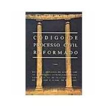 Código De Processo Civil Reformado - J. E. Carreira Alvim