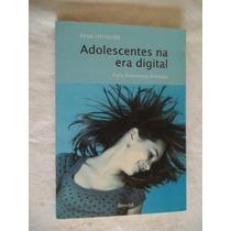 * Adolescentes Na Era Digital - Lidia Rosemberg Aratangy