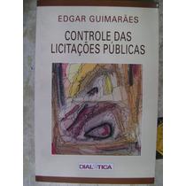 Controle Das Licitaçõies Públicas Edgar Guimarães