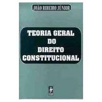 Teoria Geral Do Direito Constitucional - Joao Ribeiro Jr