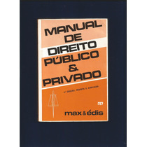 Manual Do Direito Público & Privado - Max & Édis