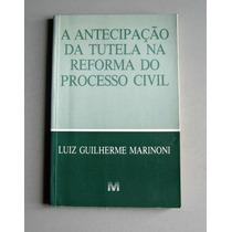 A Antecipação Da Tutela Na Reforma Do Processo Civil - L. G.