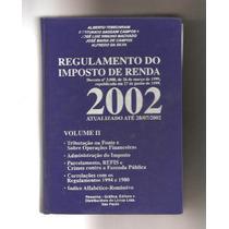 Regulamento Do Imposto De Renda 2002 - Vol.2