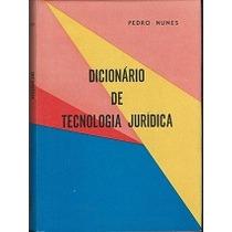 Dicionário De Tecnologia Jurídica - Pedro Nunes