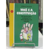 Livro - Você E A Constituição - Liliana Lacocca