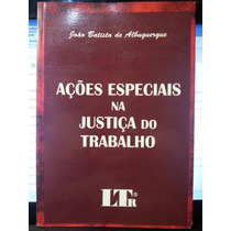 Livro: Albuquerque, J. B. - Ações Especiais Justiça Trabalho