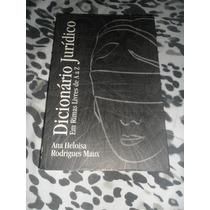 Dicionário Jurídico Em Rimas Livres De A A Z - Ana H. Maux