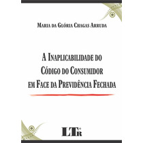 Livro A Inaplicabilidade Do Código Do Consumidor (...)
