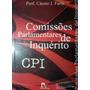 Livro Comissões Parlamentares De Inquérito - Prof. Cássio J.