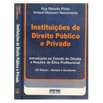 Instituicoes De Direito Publico E Privado - 22 Edicao - Ruy