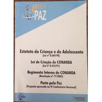 Livro Estatuto Da Criança E Do Adolescente.
