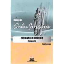Dicionário Jurídico Compacto Ivan Horcaio