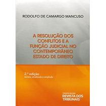 Livro - A Resolução Dos Conflitos E A Função Judicial No Con