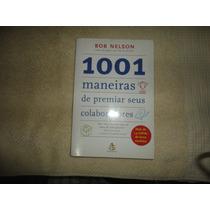 Livro - 1001 Maneiras De Premiar Seus Colaboradores