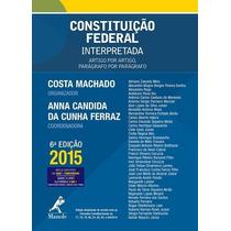 Constituição Federal Interpretada - 6ª Ed. 2015