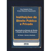 Instituições De Direito Público E Privado- Rui Rebello Pinh