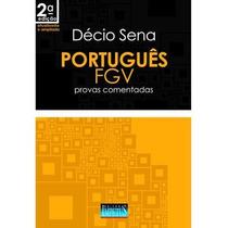 Português - Fgv - Provas Comentadas - 2ª Ed. Décio Sena