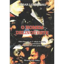O Homem Delinquente - Cesar Lombroso
