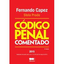 Código Penal Comentado - 6ª Ed. 2015capez, Fernando; Prado,