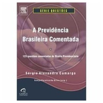 A Previdencia Brasileira Comentada Sergio Alexandre Camargo