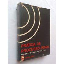 Prática De Processo Penal - Fernando Da Costa Tourinho Filho