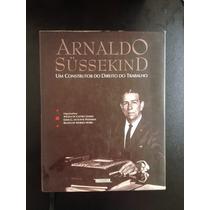 Livro Um Construtor Do Direito Do Trabalho Arnaldo Sussekind