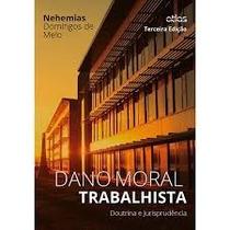 Dano Moral Trabalhista-doutrina E Jurisprudencia
