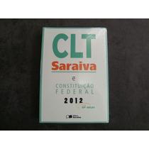 Clt E Constituição Federal - Editora Saraiva - Ano 2012
