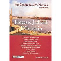 Processo Judicial Tributário - Ives Gandra Martins - 2005