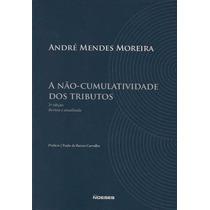 A Não-cumulatividade Dos Tributos - 2ª Ed. - 2012
