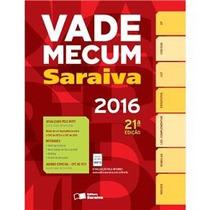 Vade Mecum Saraiva - 21ª Ed. 2016
