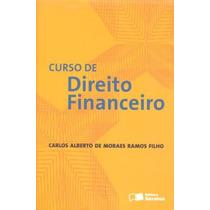 Curso De Direito Financeiro Carlos Alberto 1ªed Saraiva 2012