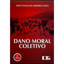 Dano Moral Coletivo - 4ª Ed. 2014
