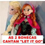 2 Bonecas Frozen Elsa E Ana Musical Cantam Let It Go