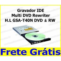 Gravador Ide Multi Dvd Rewriter H.l Gsa-t40n Dvd ± Rw