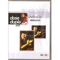 Dvd - Amado Batista - Dose Dupla Vip ( Cd+dvd )