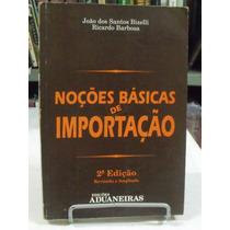 Livro - Noções Básicas De Importação - João Dos Santos