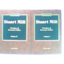 Princípios De Economia Política - Em 2 Volumes- Stuart Mill