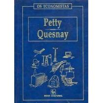 Petty - Quesnay, Os Economistas (capa Dura)