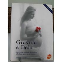 Grávida E Bela - Dra. Carla Góes Sallet