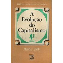 A Evolução Do Capitalismo - 4ª Edição - Maurice Dobb -