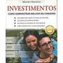 Investimentos - Como Administrar Melhor Seu Dinheiro