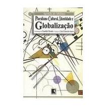 Pluralismo Cultural, Identidade E Globalização