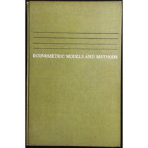 Econometric Models And Methods - Carl F. Christ
